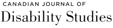 Canadian Journal of Disability Studies